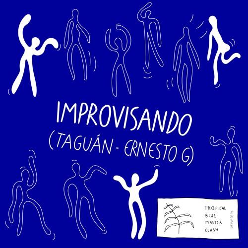 Improvisando (Taguán - Ernesto G)
