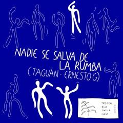 Nadie se salva de la rumba (Taguán - Ernesto G)