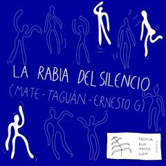 La rabia del silencio (Taguán - Mate)
