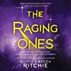 The Raging Ones by Krista & Becca Ritchie, audiobook excerpt