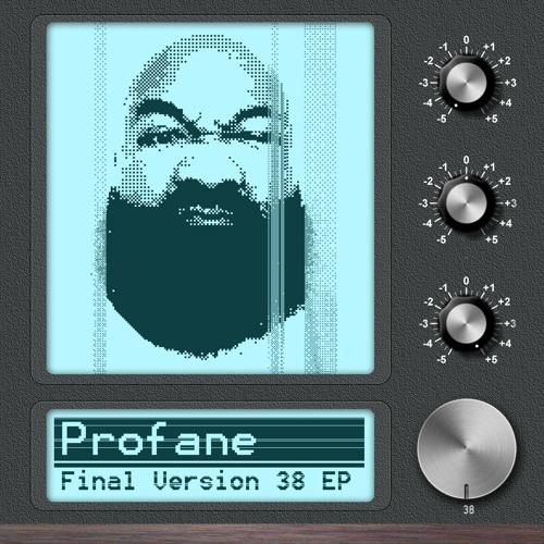 Profane - Final Version 38 EP