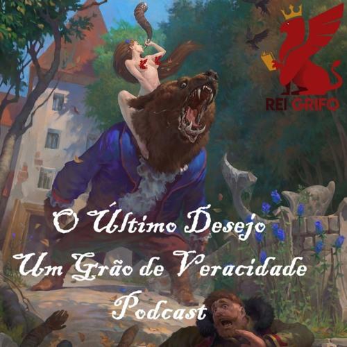 032: O Último Desejo - Um Grão de Veracidade