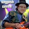 Smooth (Carlos Santana Cover)