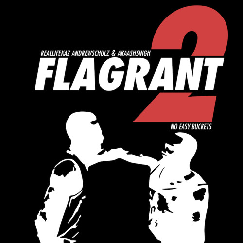 Flagrant 2 No Easy Buckets: Lugz & Kisses (Feat. Mouse Jones)