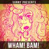 Wham! Bam!