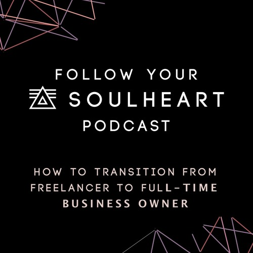 FYS 17 - How To Transition From Freelancer To Full-Time Business Owner