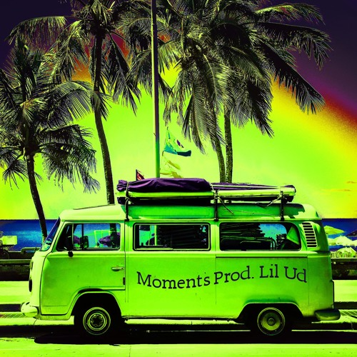 Moments ft U$$han prod Lil. Ud