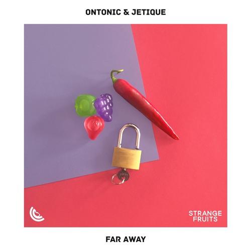 Ontonic & Jetique - Far Away