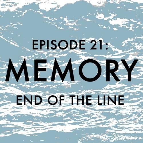 EPISODE 21: Memory