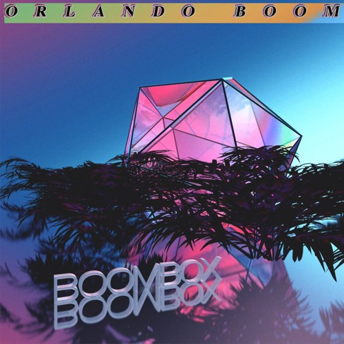Orlando Boom // Boombox EP