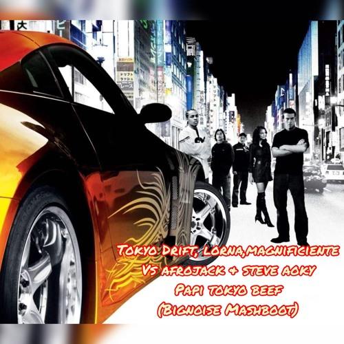 Tokyo Drift, Lorna, Magnificence Vs Afrojack & Steve Aoki -  Papi Tokyo Beef (BigNoise Mashboot)