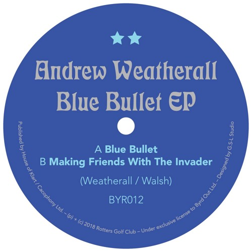 PREMIERE: Andrew Weatherall - Blue Bullet [Byrd Out]