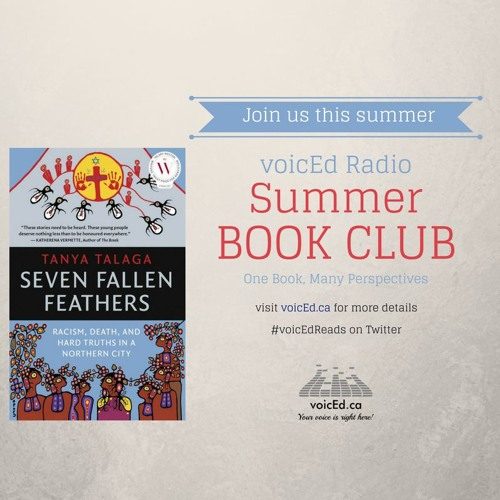 voicEd Radio Summer Book Club: Seven Fallen Feathers Week Four (Riley Yesno)