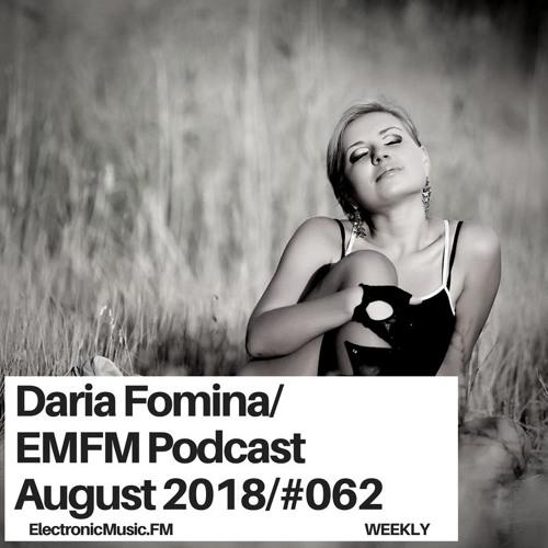 Daria Fomina - EMFM Podcast #062 August 2018