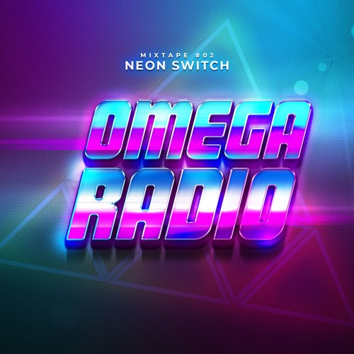 Omega Radio - Mixtape#02 - Neon Switch