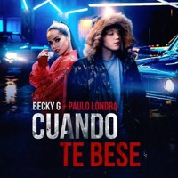Cover mp3 BECKY G FT PAULO LONDRA - CUANDO TE BESE