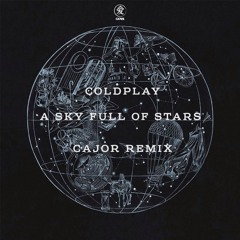 Coldplay - A Sky Full Of Stars (CAJOR Remix)