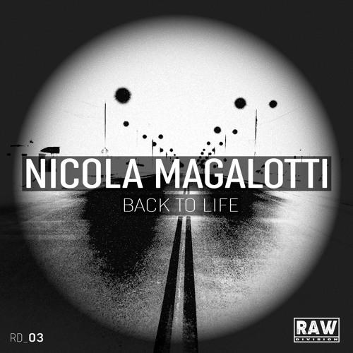 Nicola Magalotti - Back To Life (Original Mix) - Snippet