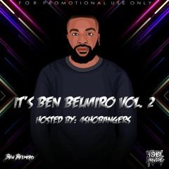 IT'S BEN BELMIRO VOL. 2 (HOSTED BY 4SHOBANGERS)