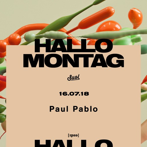 Paul Pablo @ Hallo Montag Open Air #12 (16.07.2018)