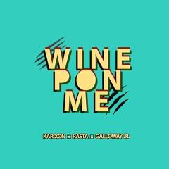 Karixon x Rasta x Galloway Jr. - Wine Pon Me