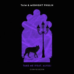 Taim & Midnight Phulin - Take Me (Feat. Alyss)