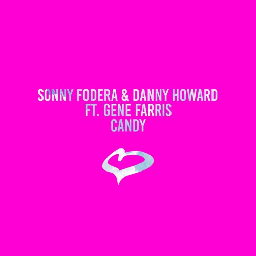Sonny Fodera & Danny Howard Ft. Gene Farris - Candy PREVIEW OUT NOW
