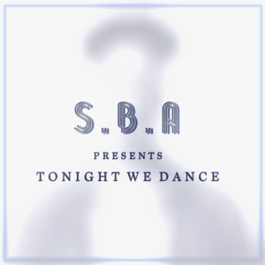 S.B.A - Tonight We Dance Episode 10 2018-08-03 Artwork