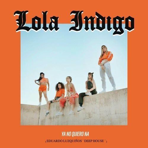 Lola Indigo - Ya No Quiero Ná
