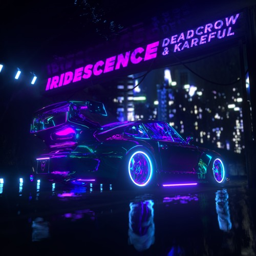 deadcrow & kareful - iridescence