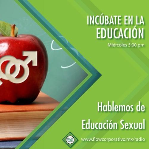 Incúbate en la Educación 014 - Hablemos de Educación Sexual
