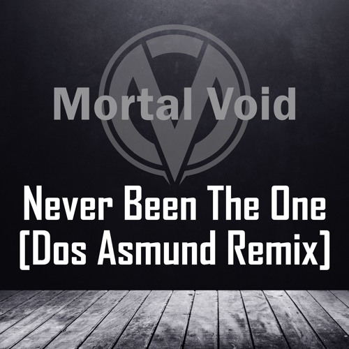 Never Been The One (Dos Asmund Remix)