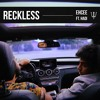 Reckless ft. HADI