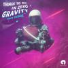 Drips Zacheer - Things To Do In Zero Gravity
