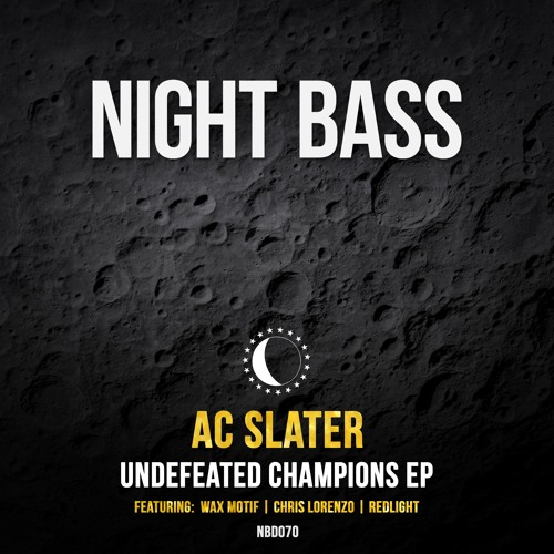 AC Slater - Undefeated Champions EP (Out Now)