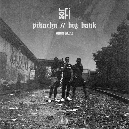LOWFI - Pikachu & Big Bank