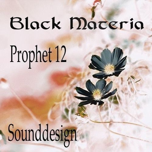 Black Materia - patch demos - Dsi Prophet 12