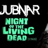 Jubnar - Night Of The Living Dead [FREE DOWNLOAD]