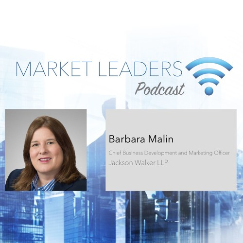 Market Leaders Podcast Ep. 33:  Helping Lawyers Understand the BD Process ft. Barbara  Malin