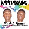 Flash x Kaycil - Attitude (Mixed by Miraculous Muzik).mp3