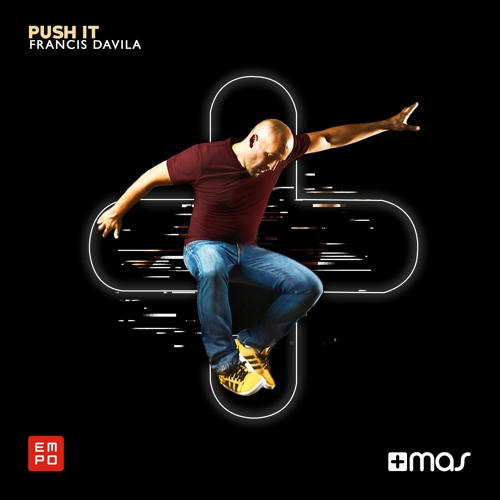 Francis Davila - Push it [OUT NOW!]