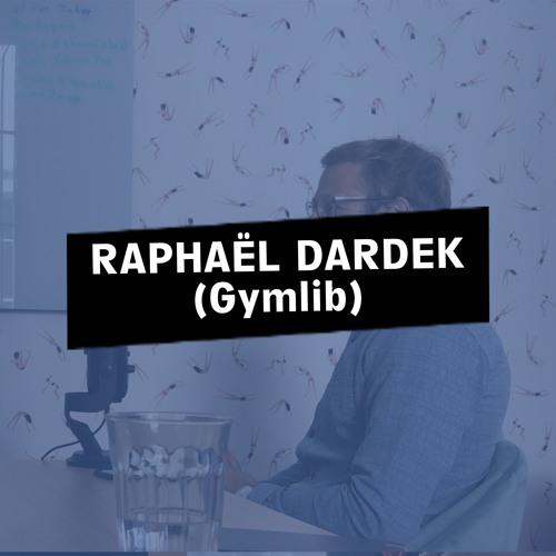 #03 - Raphaël Dardek - CMO @ Gymlib