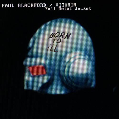 09. Paul Blackford Ft. Vitamin - Full Metal Jacket (Waftlord Remix) [Digital Distortions]