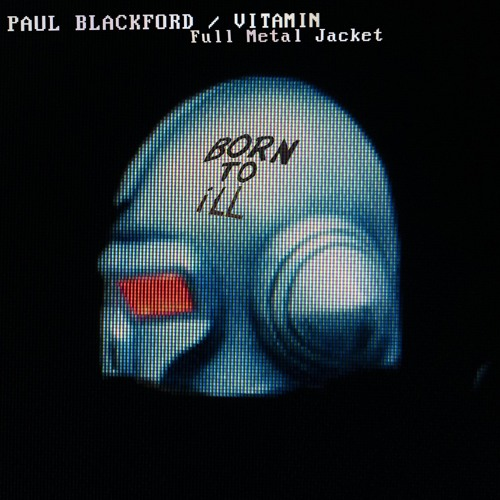 06. Paul Blackford Ft. Vitamin - Full Metal Jacket (A. Ashdown Remix) [Digital Distortions]
