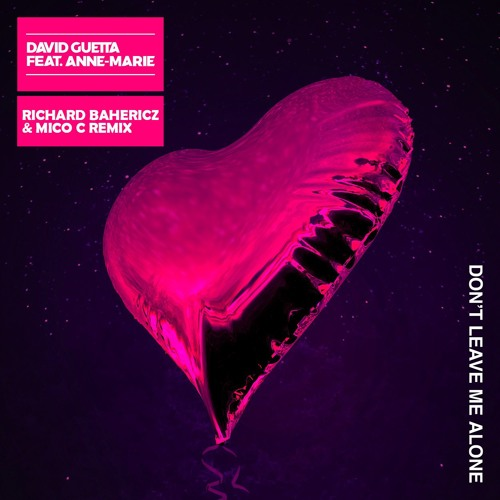 David Guetta Feat. Anne-Marie - Don't Leave Me Alone (Richard Bahericz & Mico C Remix) FREE DOWNLOAD