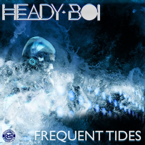 Heady Boi - Frequent Tides