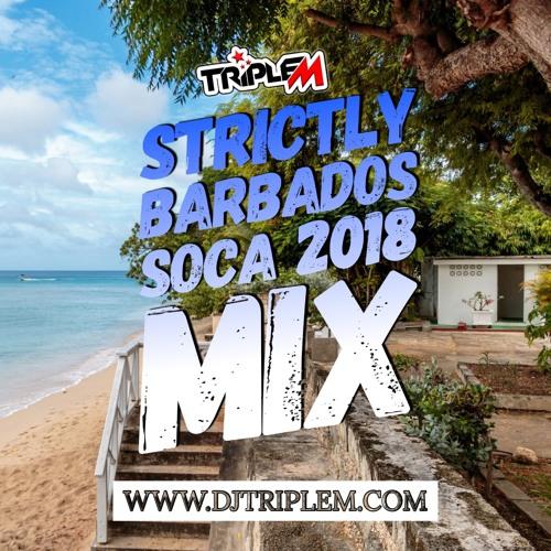 STRICTLY BARBADOS SOCA 2018