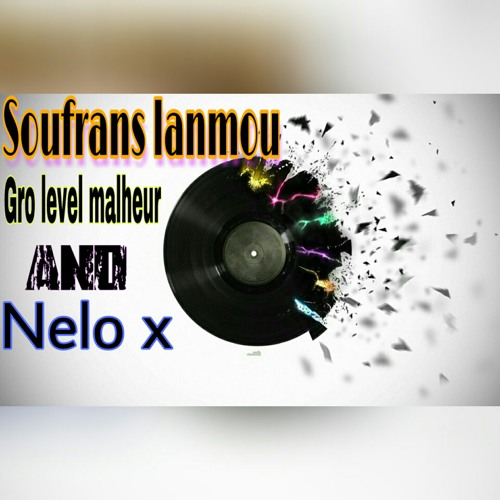 NEW Track Soufrans lanmou Gro level malheur and Nelo x mp3 by Dj