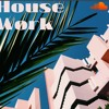 HouseWork Ep 3 August 4th 2018