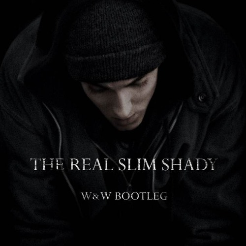 Eminem - The Real Slim Shady (W&W Extended Bootleg) by
